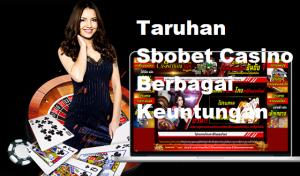 Taruhan Sbobet Casino Terpercaya Dan Terbaik Se Asia
