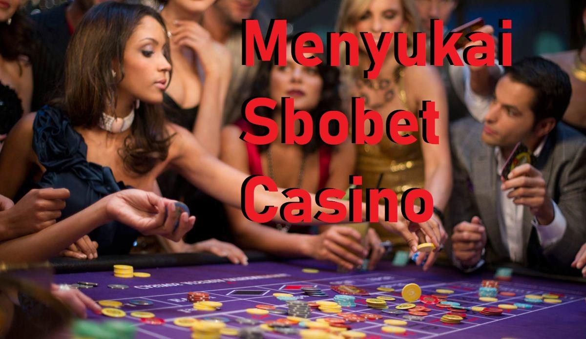 Menyukai Sbobet Casino