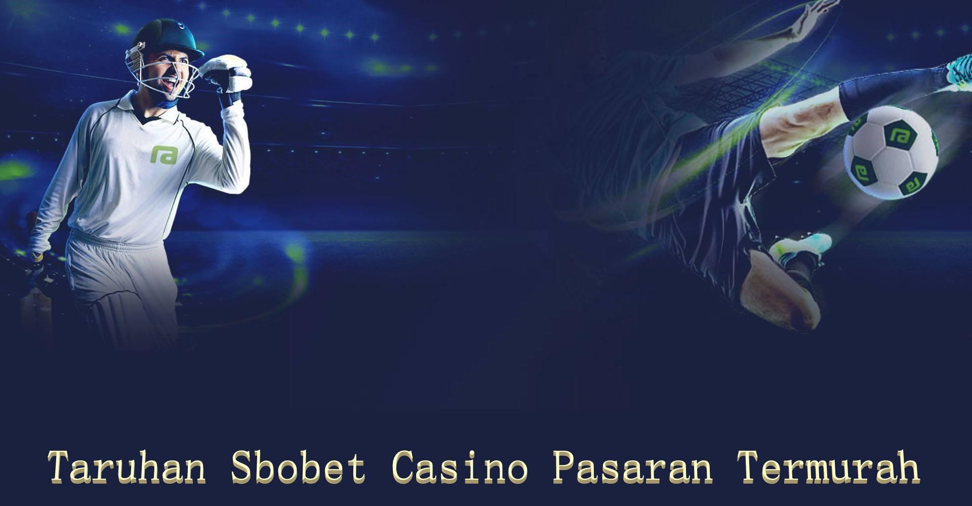 Pasaran Sbobet Casino Termurah